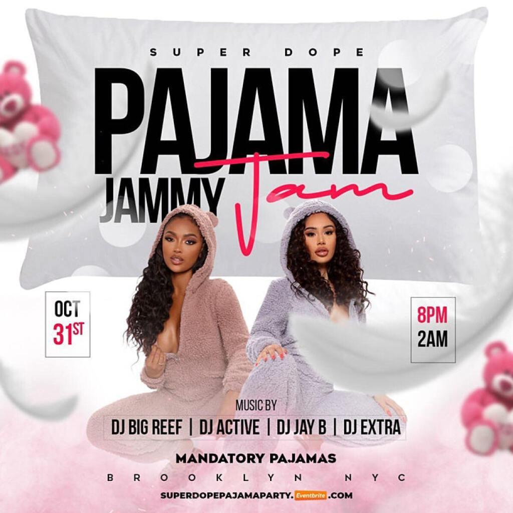 Super Dope Pajama Jammy Jam flyer or graphic.