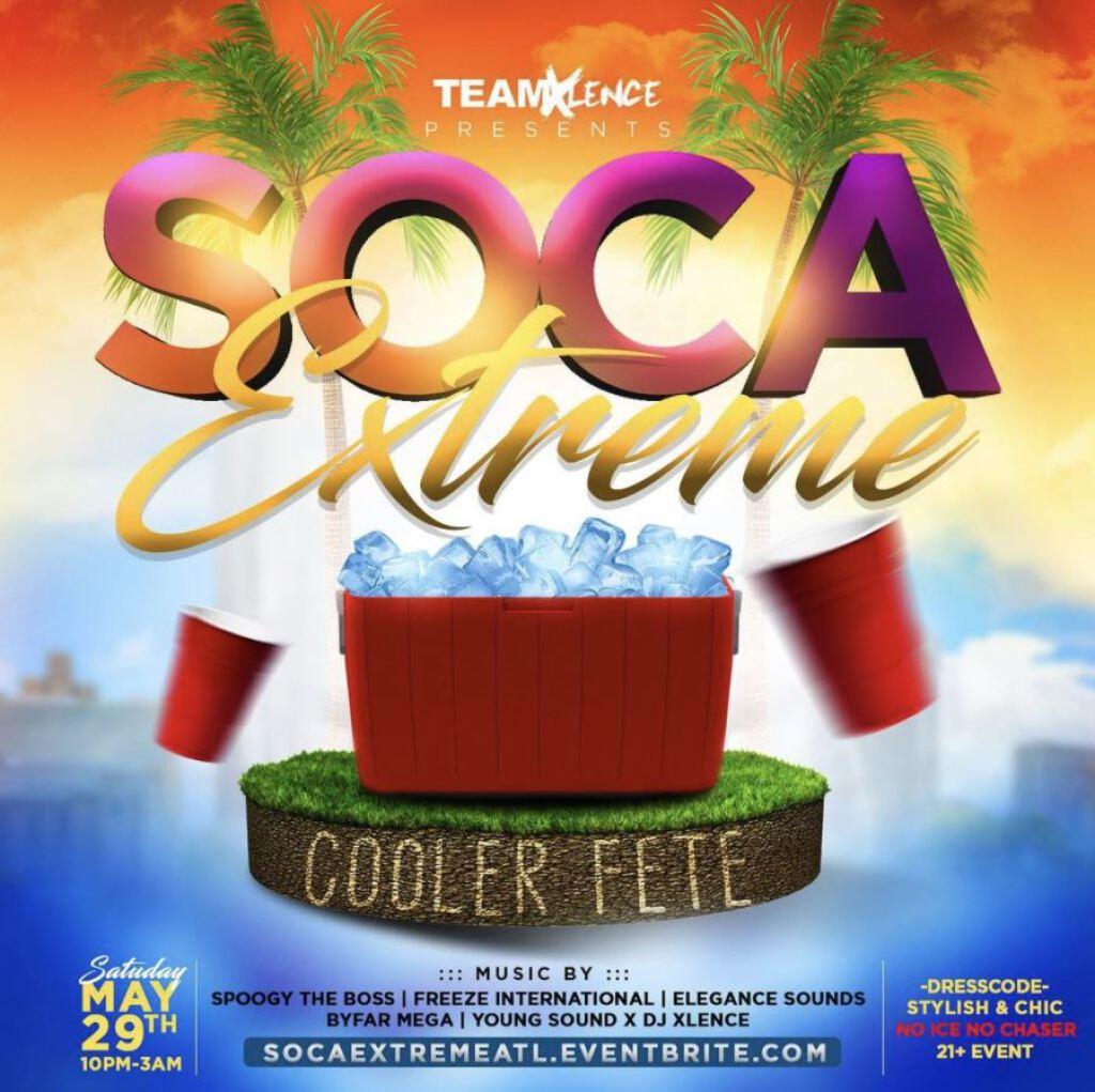Soca Extreme Atlanta - Cooler Fete Edition flyer or graphic.