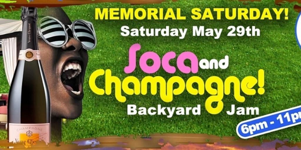 Soca & Champagne Backyard Jam flyer or graphic.