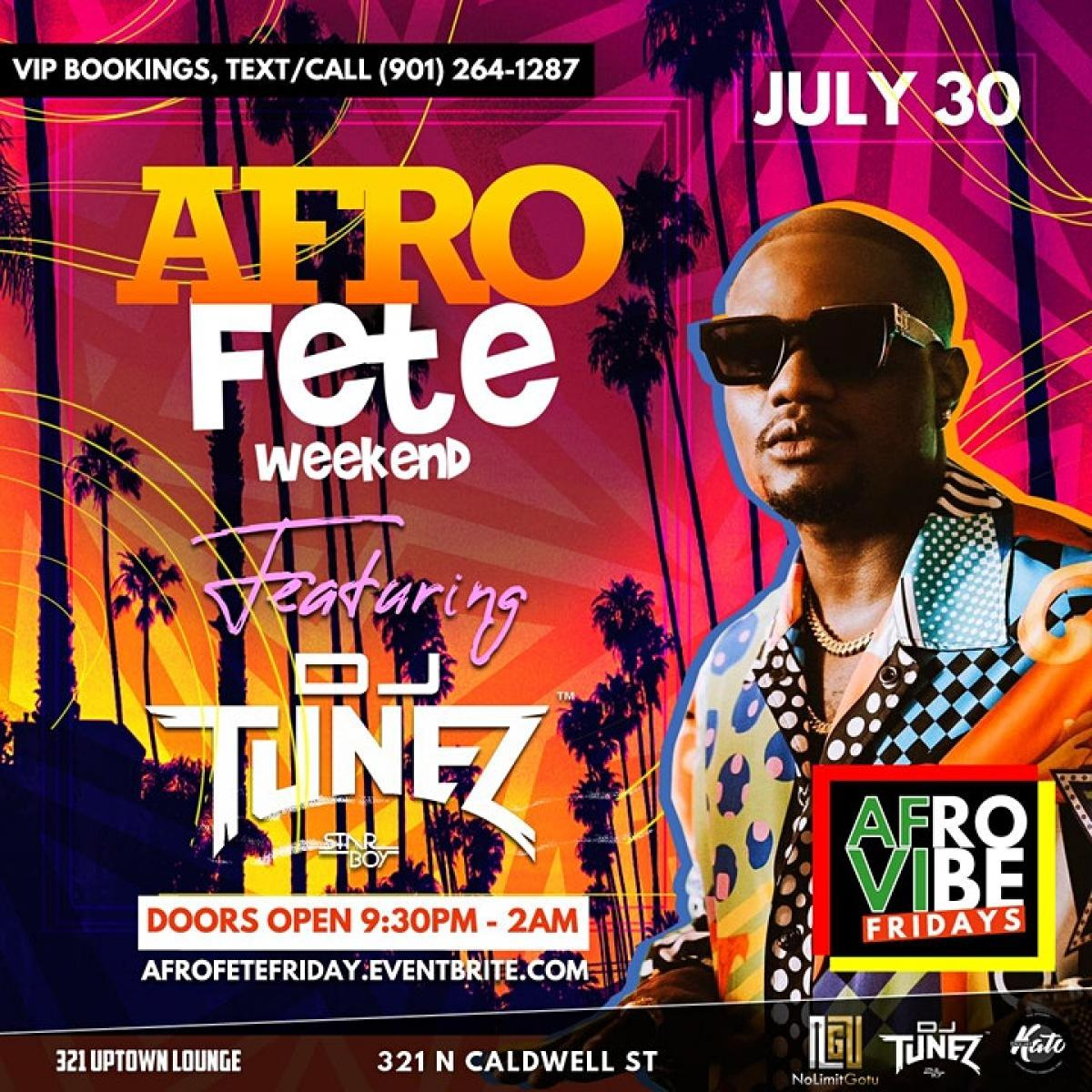 AfroVibe Fridays: Afro-Fete WKND ft. DJ Tunez! flyer or graphic.