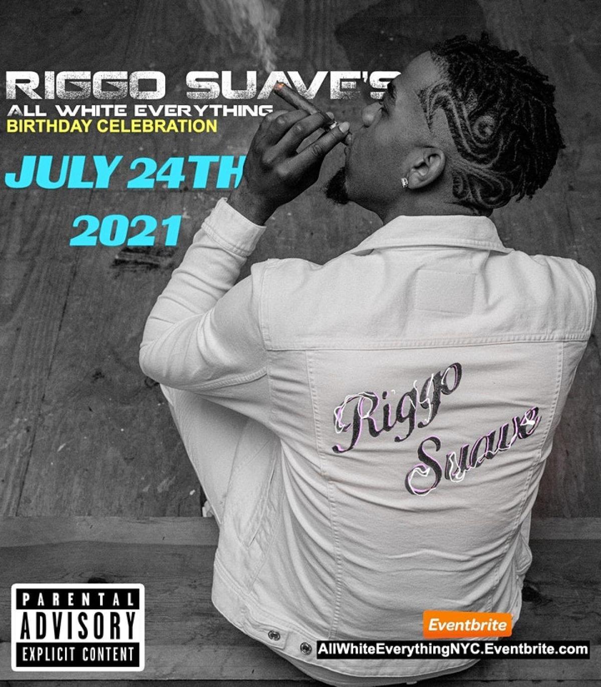 "Riggo Suave ""All White Everything""  Birthday Celebration flyer or graphic."