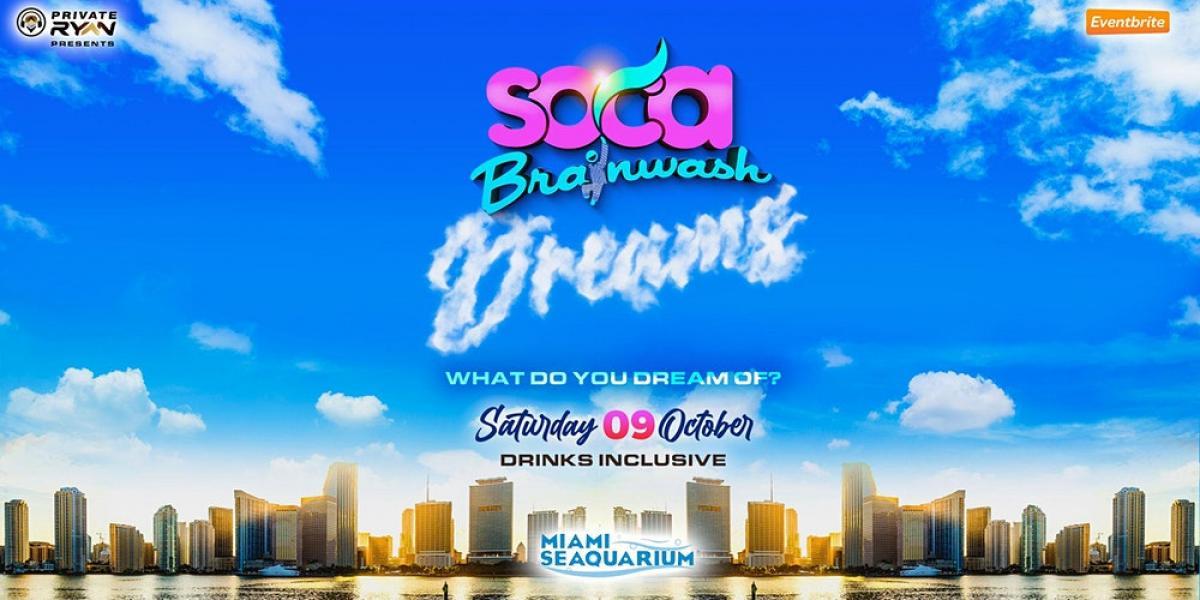 Soca Brainwash Miami 2021 - Dreams flyer or graphic.