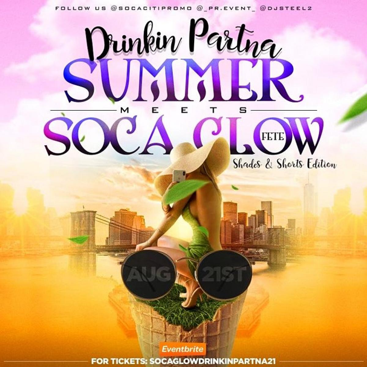 Soca Glow Meet Drinkin Partna Shades & Shorts flyer or graphic.