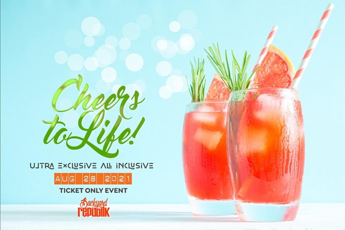 Cheers To LIife: Ultra Exclusive All Inclusive flyer or graphic.