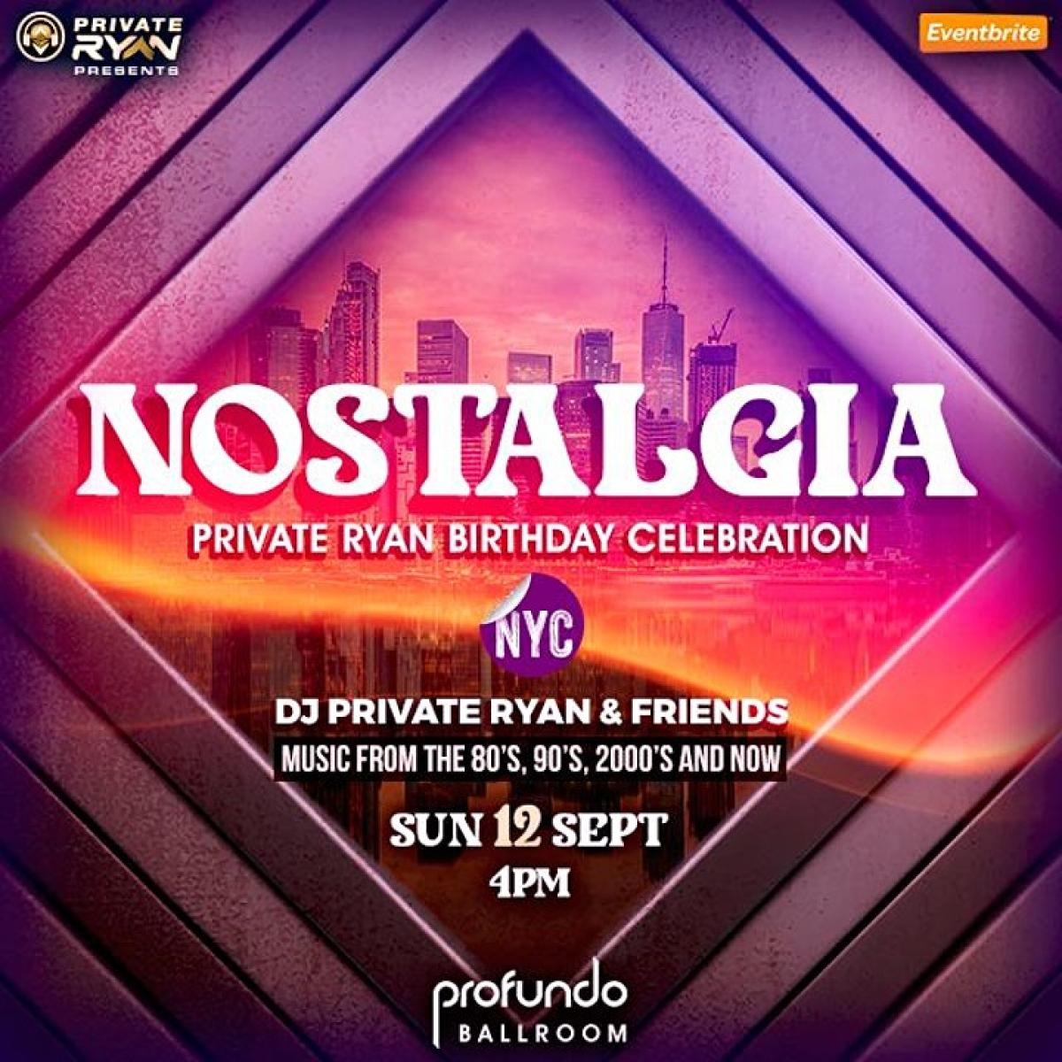 Nostalgia - Dj Private Ryan's Birthday Celebration flyer or graphic.
