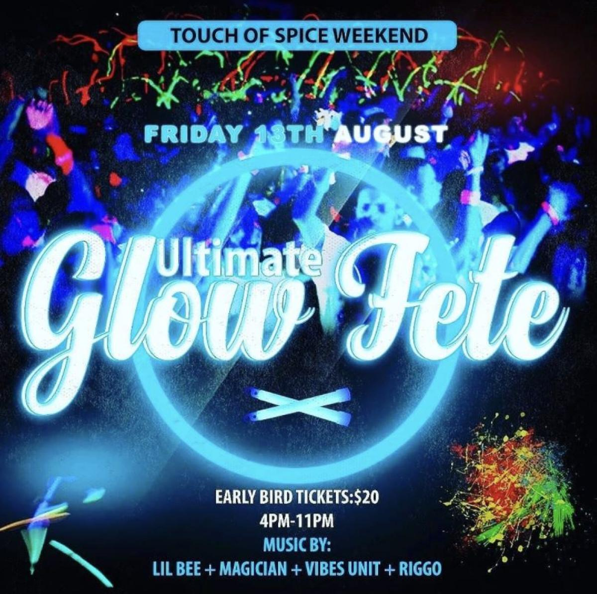 Touch Of Spice Weekend: Friday Night The Ultimate Glow Fete flyer or graphic.