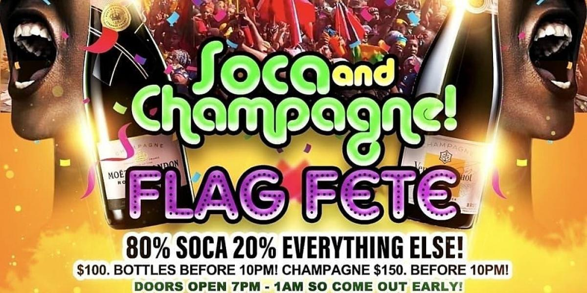 Soca & Champagne Flag Fete flyer or graphic.